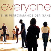 every one everyone - eine Performance der Nähe